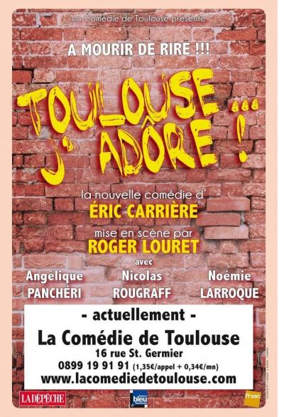 Toulouse... J'adore ! à La Comédie de Toulouse